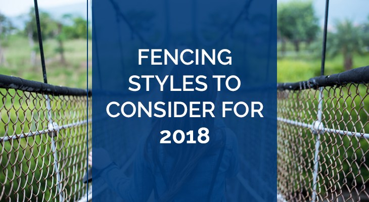 Fencing Styles to Consider For 2018