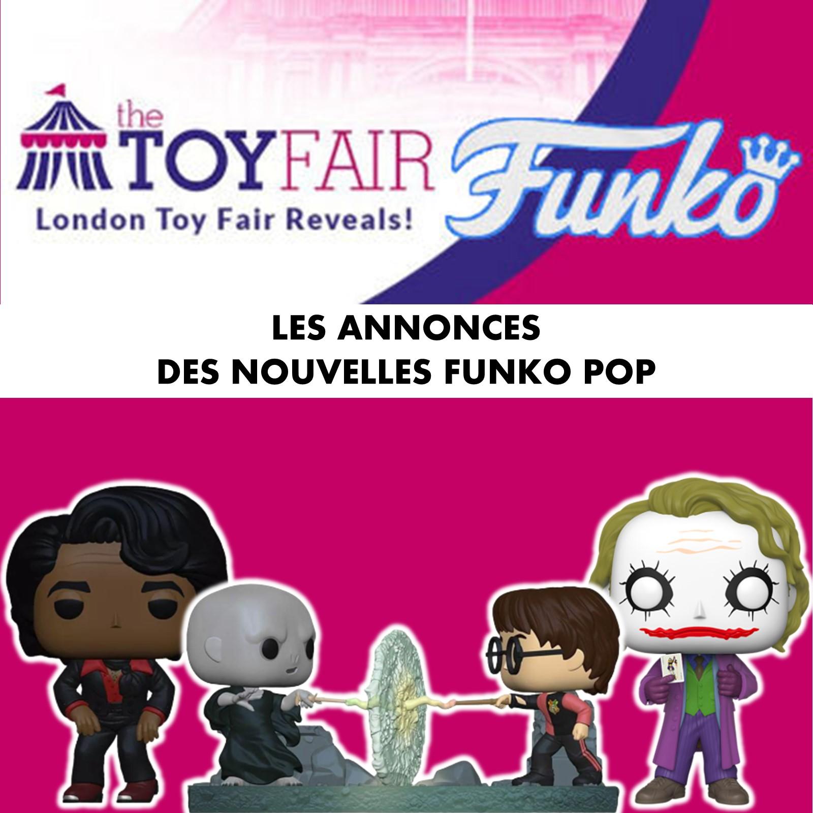 LONDON TOY FAIR 2020 Les annonces Funko Pop de la 1ère journée