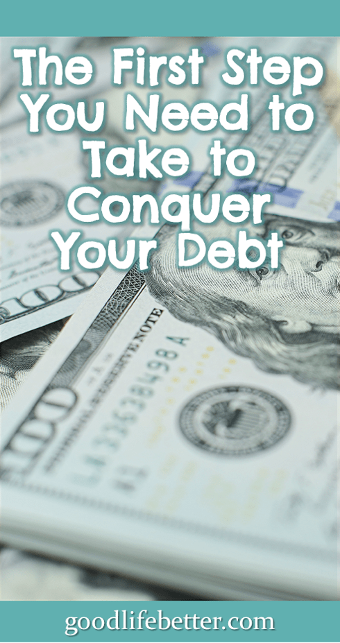 The First Step You Need to Take To Conquer Your Debt
