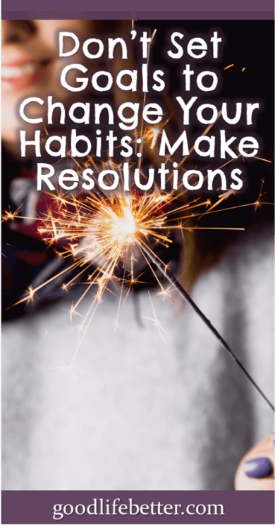 Want to adopt new habits? Check out my free eCourse on making resolutions you can keep! #ResolutionSetting #HabitChange #GoodLifeBetter