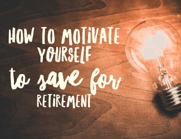 Staying motivated when saving for retirement