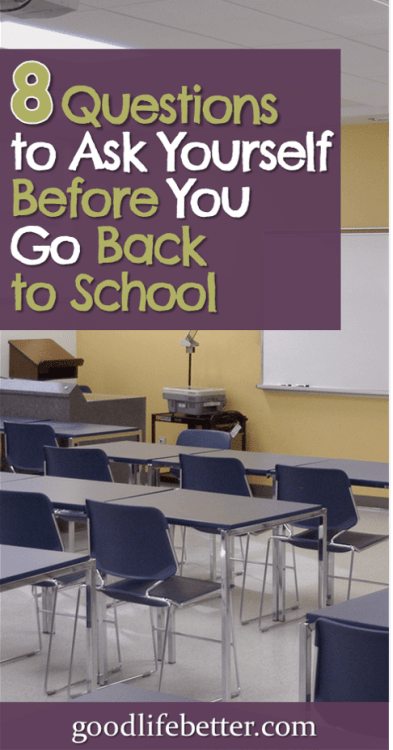 Are you thinking about going back to school? I did and it was not cheap. Here are 8 questions to consider before you go! #GraduateSchool #StudentLoans #GoodLifeBetter