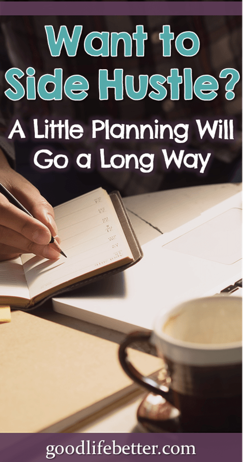 Want to Side Hustle? A Little Planning Will Go a Long Way