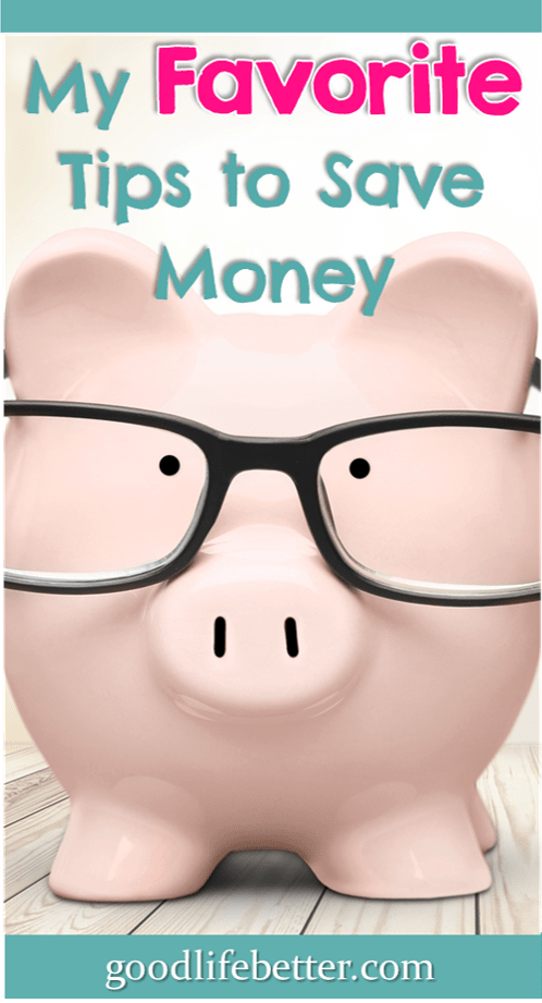 My Favorite Tips to Save Money