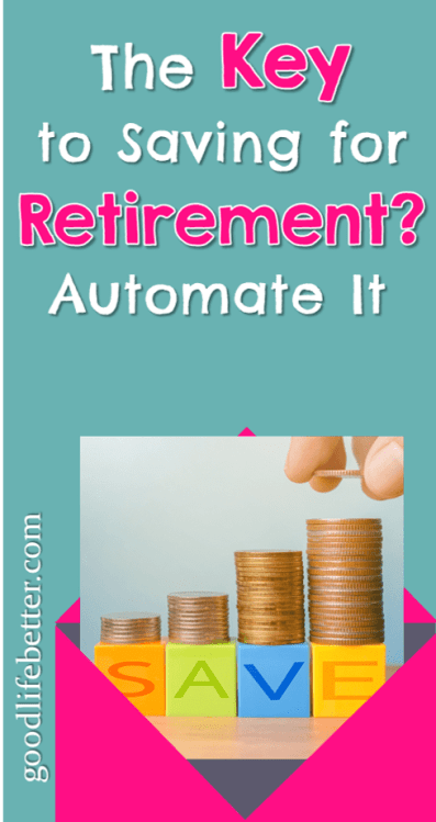 I made progress toward saving for retirement by automating the process--you can too!