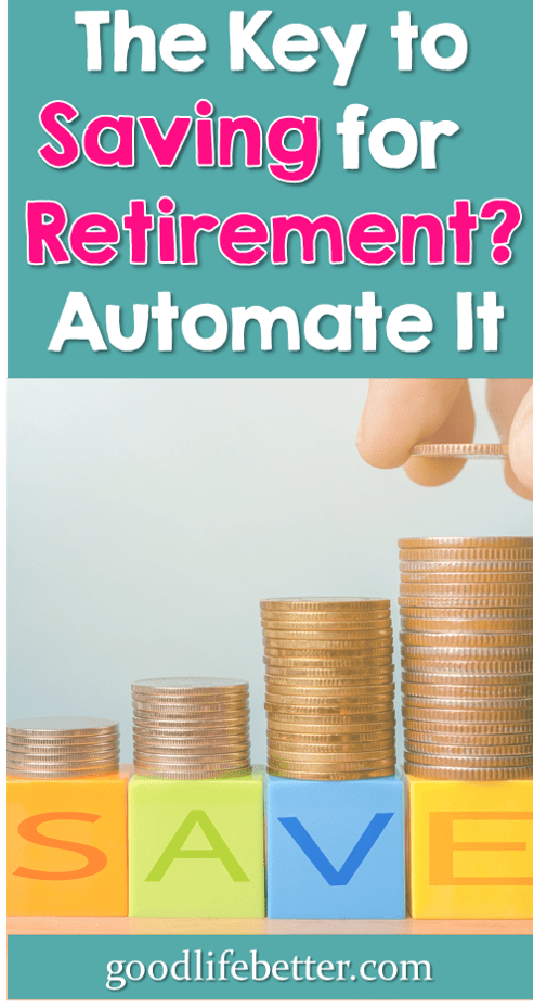 The Key to Saving for Retirement? Automate It