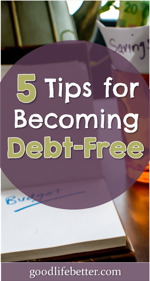 5 Tips for Becoming Debt-Free
