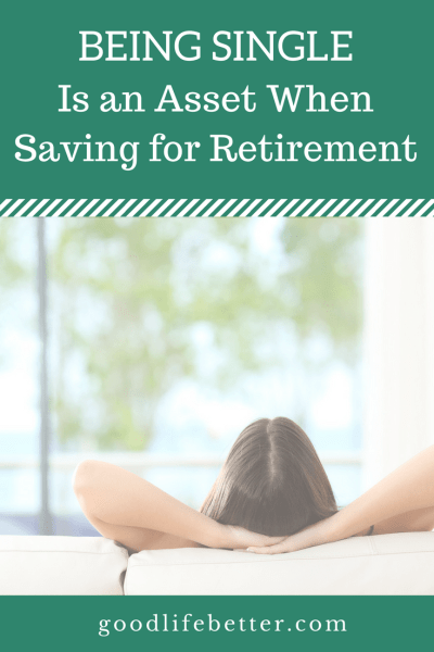 There are lots of reasons saving for retirement is easier when you're single--it's true!