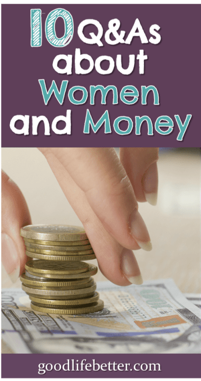 The headlines are scary--but do they reflect the facts? Sadly, they most often do. Here are the questions and answers about women and money I wanted answered. #WomenandMoney #RetirementFacts #GoodLifeBetter
