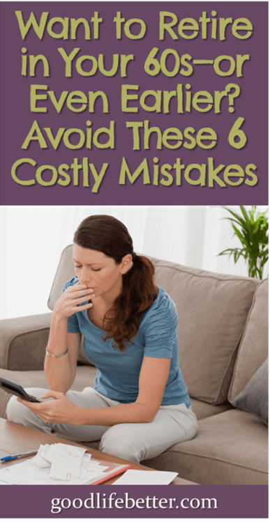 Planning for retirement is not impossible—you just need to get started and avoid these six costly money mistakes. #RetirementPlanning #SavingforRetirement #GoodLifeBetter