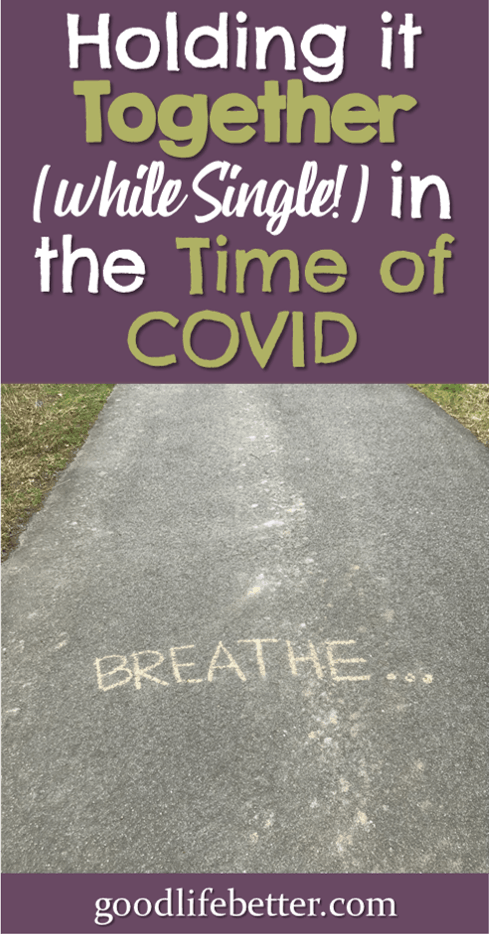 Holding it Together (While Single!) in the Time of COVID-19