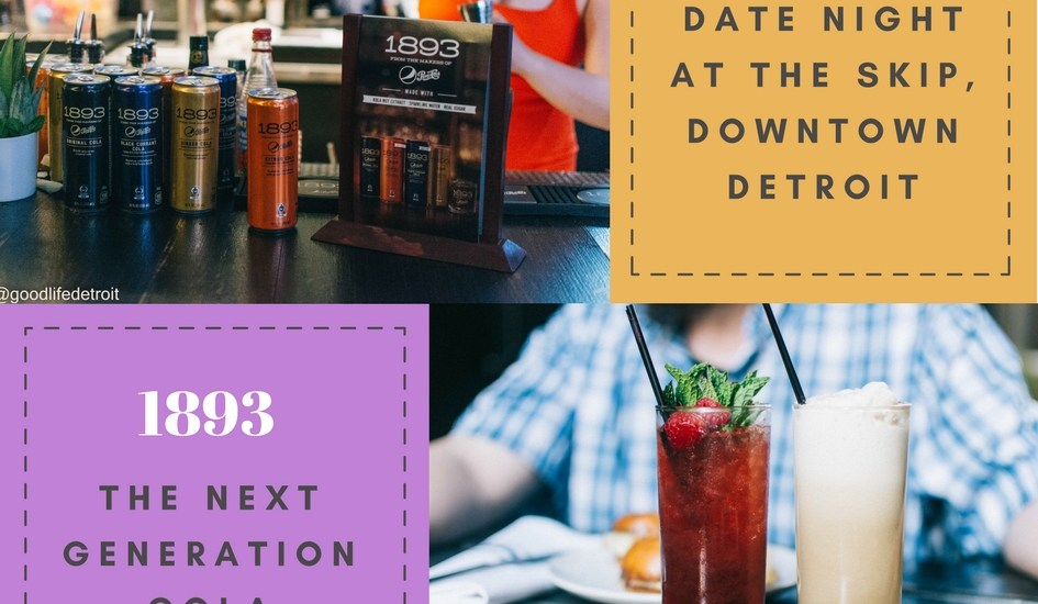 1893, The Next Generation Cola + Date Night at The Skip