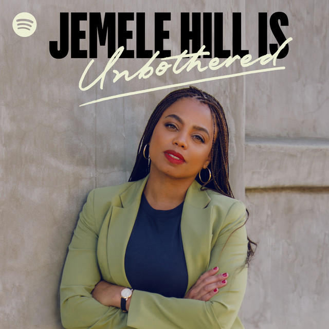 Jemele Hill Unbothered podcast