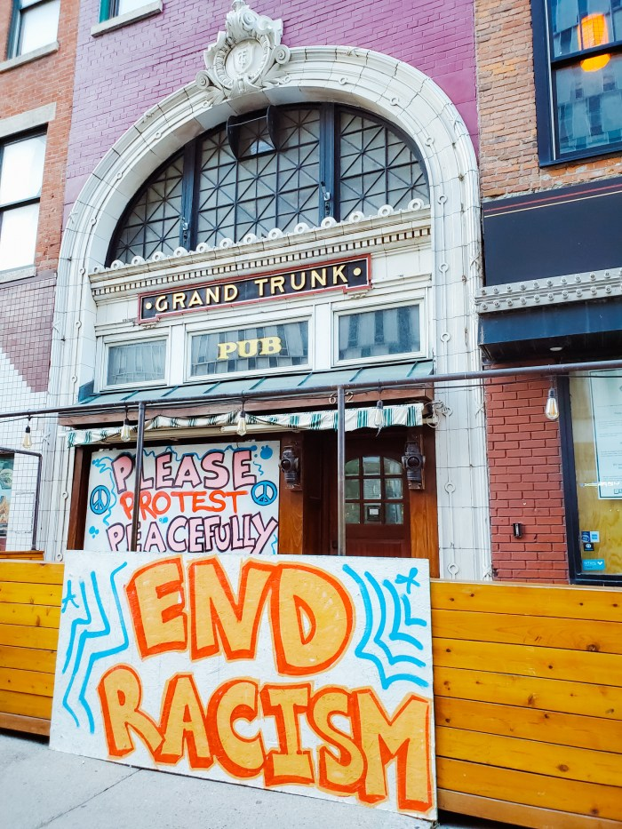 End Racism Social Justice Sign (Grand Trunk Pub Detroit)