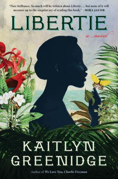2021 Books to Read: Libertie by Kaitlyn Greenidge