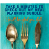Take 5 Minutes to Check Out My Meal Planning Bundle. You'll Be Glad You Did!
