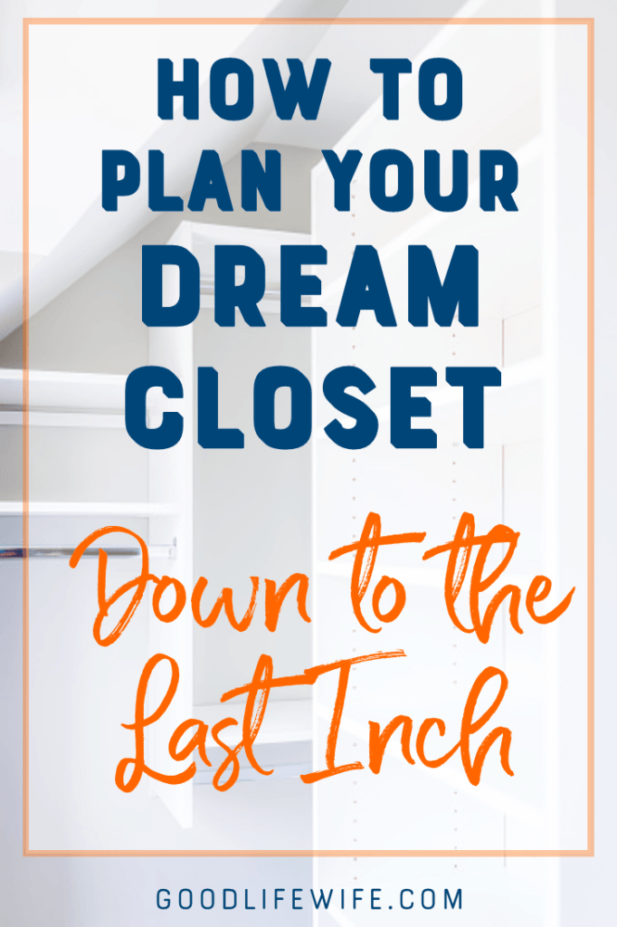 Plan your dream closet and get organized. DIY with tips on planning and measuring your space.
