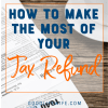 Be smart with your tax refund! Decrease your financial risk AND have some fun with a solid plan for saving and spending.