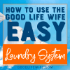 Are you drowning in dirty clothes? Learn how to use the Good Life Wife Easy Laundry System! Here's a routine that will get your clothes washed, dried, folded and put away every time.