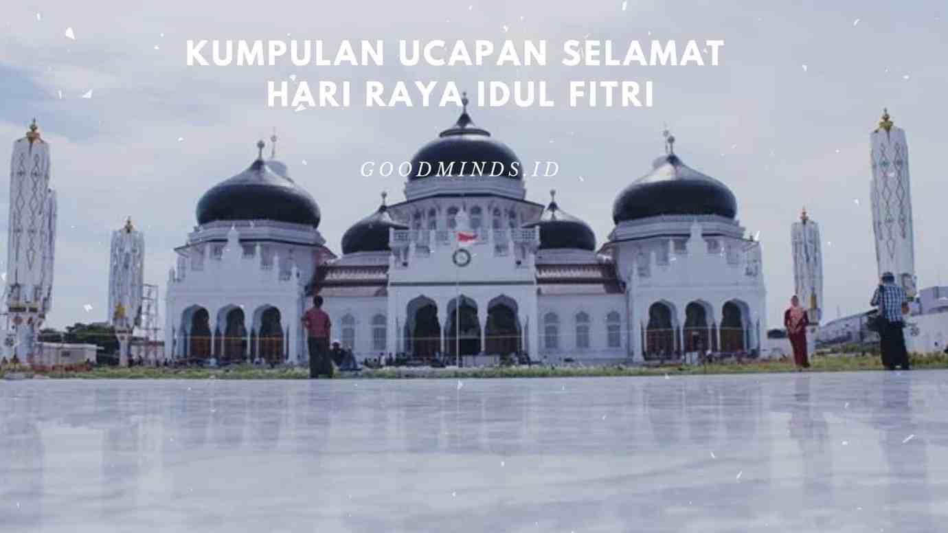 10 Kata Kata Ucapan Selamat Hari Raya Idul Fitri 1 Syawal 1441 H