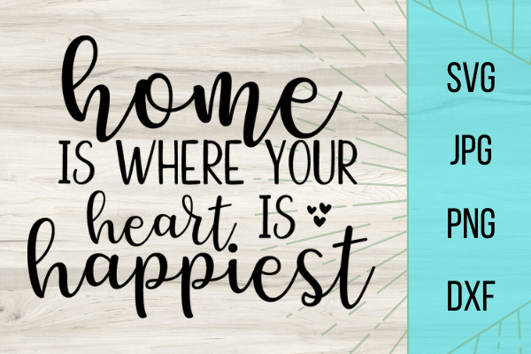 Free Home is Where Your Heart is Happiest SVG. DIY Cricut project for home decor. Cricut home SVG is the perfect home decor statement #cricut #freesvg #homedecor