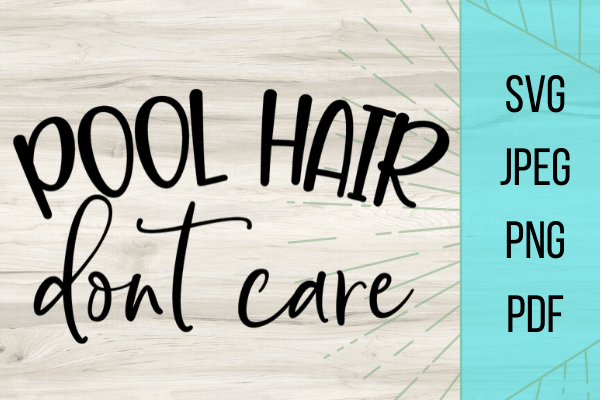 Free pool hair don't care SVG is the perfect DIY project for this summer. Use some HTV and get this Cricut project rolling before summer hits! #cricut #svg #summer