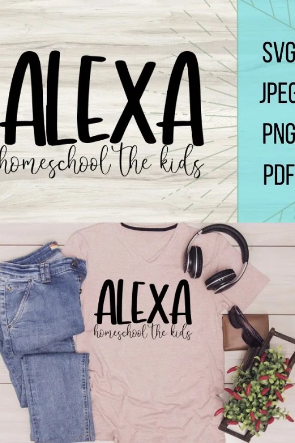 Silly and quirky Alexa homeschool the kids Free SVG file. Perfect for a crafty DIY project #cricut #svg #homeschool