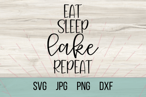 Free Eat Sleep Lake Repeat SVG. This is the perfect Summer SVG for an adorable DIY project to make with your Cricut. Lake life is life. #freesvg #lakesvg #summersvg #summer #lakevibes