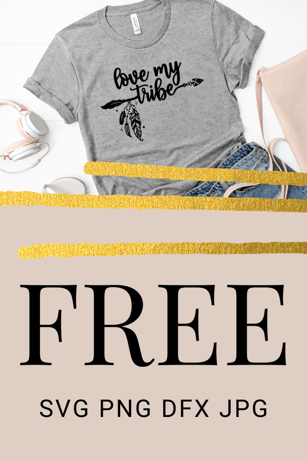 Free Love my Tribe SVG is perfect for any Cricut project from advanced to beginner. Free Cricut SVG files for DIY projects. #freesvg #svg #diy #cricut