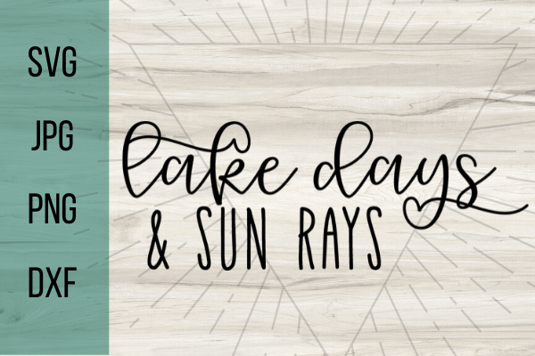 Free lake days and sun rays SVG. Summer life is the best life, decorate anything with this free lake svg. Perfect Summer DIY project for your Cricut. #cricut #freesvg #svg #diy #summervibes #lakevibes
