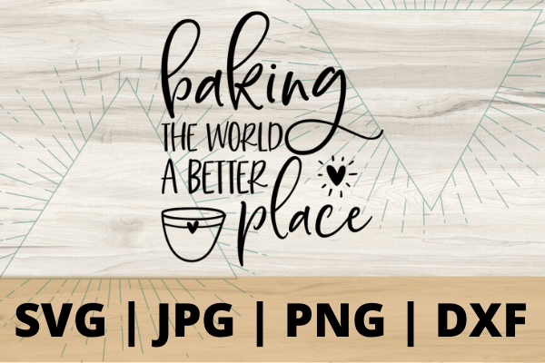 Baking the world a better place SVG is the perfect SVG file for the baker in your life, make this simple cricut diy project quick and easy. This file is perfect for a DIY apron #cricut #svg #freesvg #diy