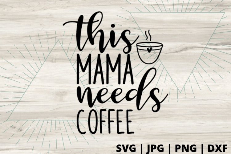 Free This Mom needs coffee SVG. Mom life SVGs are the best! Have fun making this fun DIY project you can make with your Cricut #momlife #svg #momsvg #cricut #freesvg