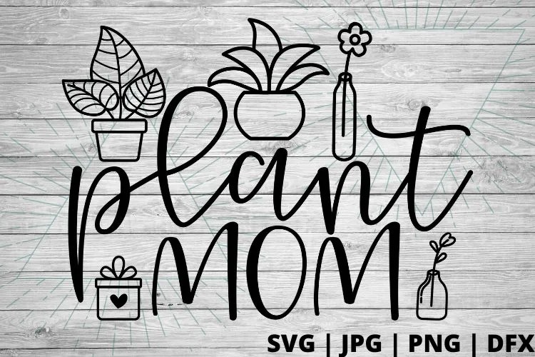Download Free Plant Mom SVG - Good Morning Chaos - Free SVGs