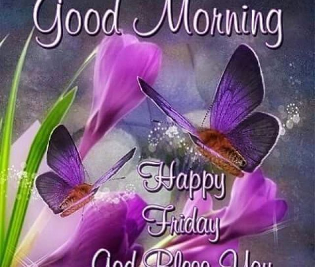 Happy Friday God Bless You
