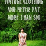 7 Tips for Buying Vintage Clothing for Next to Nothing