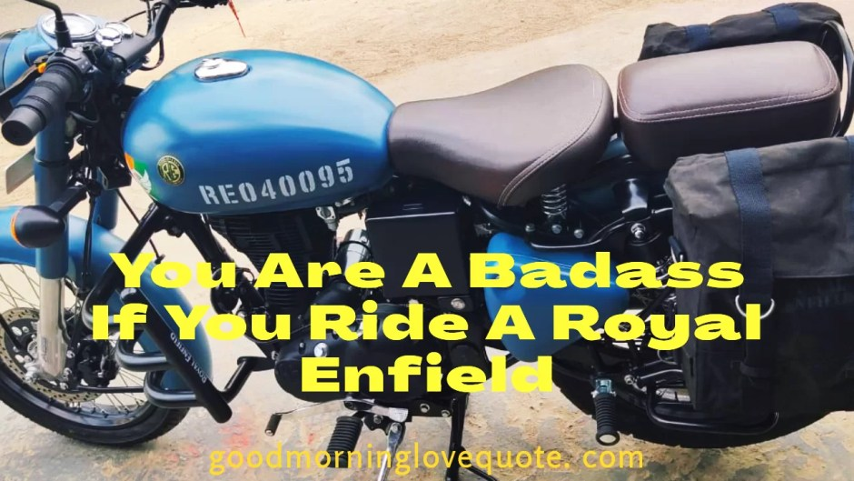 Badass quotes for Royal Enfield