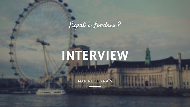 Expat à Londres : Marine et Anaïs, deux profils, deux histoires ! (et leurs conseils)