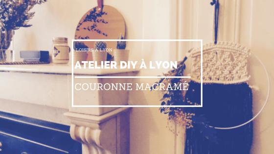 Atelier DIY à Lyon – Macramé