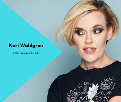 Kari Wahlgren A Little Nerd on the Side