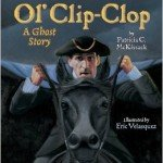 Ol' Clip Clop by Patricia C. McKissack with illustrations by Eric Velasquez