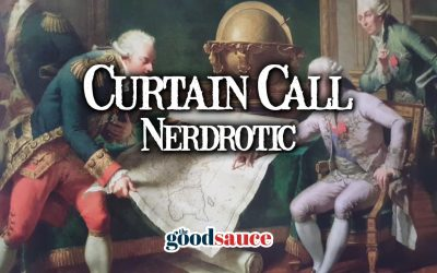 Nerdrotic | Curtain Call, with Alexandra Marshall, Ep. 17