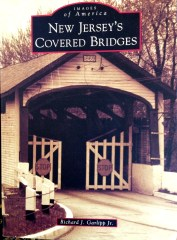 New Jersey's Covered Bridges by Richard J. Garlipp, Jr.
