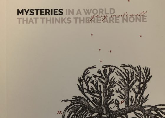 Mysteries in a World That Thinks There Are None