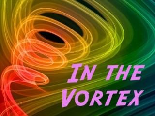 Getting in the Vortex