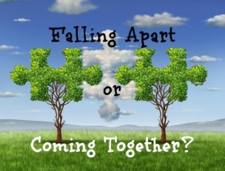 falling apart or coming together?