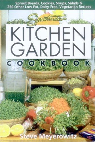 Sproutman's Kitchen Garden Cookbook: 250 flourless, Dairyless, Low Temperature, Low Fat, Low Salt, Living Food Vegetarian Recipes