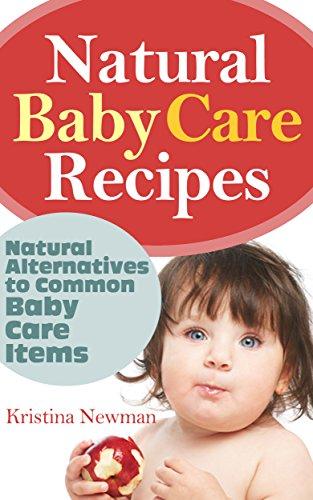 Baby Care: Homemade Organic Body Care Recipes – DIY Baby Lotion, Diaper Rash Cream, Baby Powder & Shampoo Recipes (Organic Body Care Recipes, Organic rRcipes, Natural Beauty Recipes)
