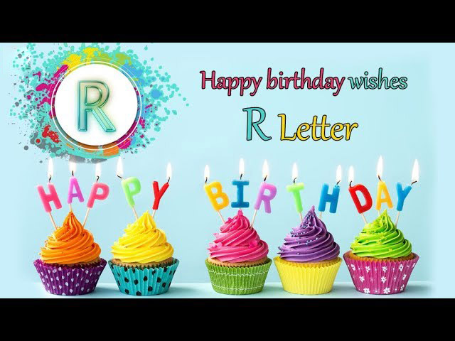 R Letter Happy Birthday Wishes Whatsapp Status Video Download
