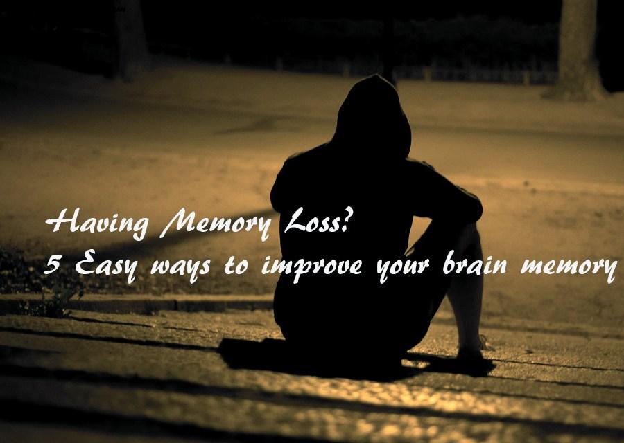 Having Memory Loss? 5 Easy ways to improve your brain memory