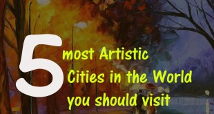 Are you a lover of Art? See 5 most Artistic Cities in the World